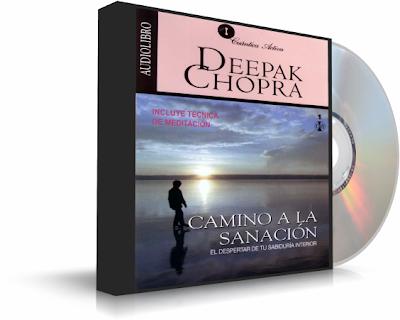 CAMINO A LA SANACIÓN, Deepak Chopra [ Audiolibro ] – El despertar de tu sabiduría interior para experimentar mejor salud, vitalidad y bienestar