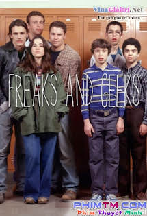 Freaks Và Geeks - Freaks And Geeks