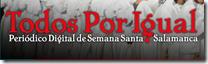 Todos por igual. Periódico Digital Semana Santa Salamanca