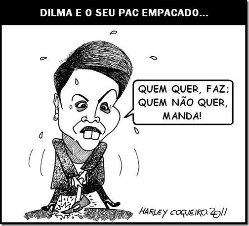Charge_Dilma_Rousseff_PAC_Harley_Coqueiro