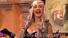 Por Ella Soy Eva Capitulo 144