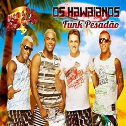Os Havaianos – Funk Pesadão (2011)