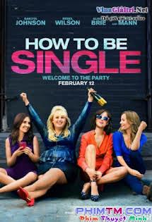 Tuyên Ngôn Độc Thân - How To Be Single Tập HD 1080p Full