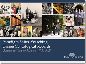 Suzanne Russo Adams presented Paradigm Shifts When Searching Online Genealogical Records