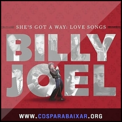 CD Billy Joel - She's Got a Way: Love Songs (2013), Baixar Cds, Download, Cds Completos