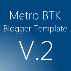 Released Metro BTK Premium Blogger Template V.2