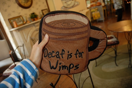 decaf_is_for_wimps_quote