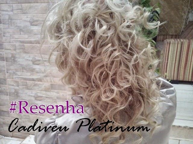 Resenha Cadiveu Platinum