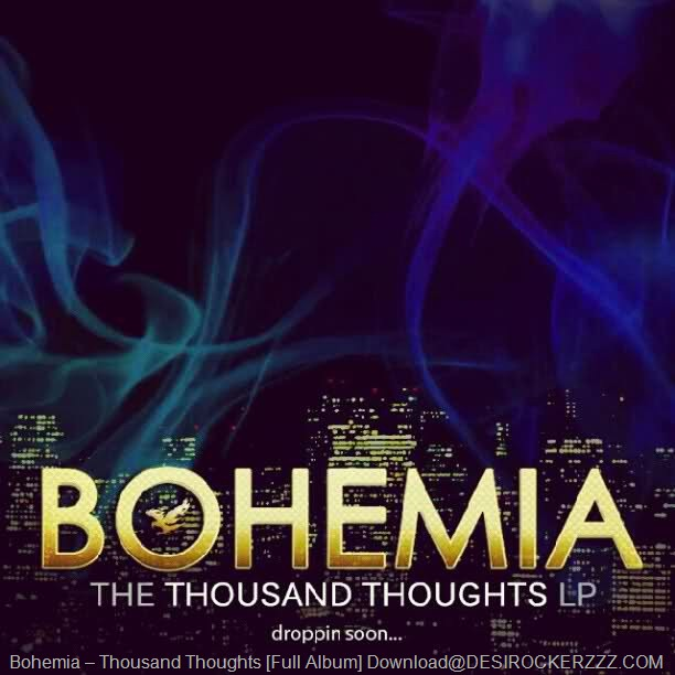 Bohemia – Thousand Thoughts [Full Album] Download