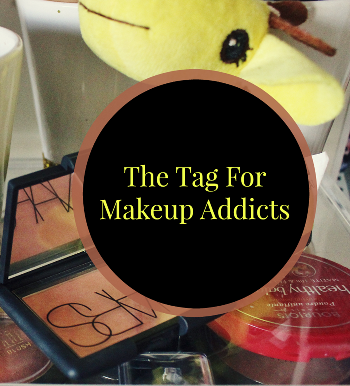 The Tag For Makeup Addicts