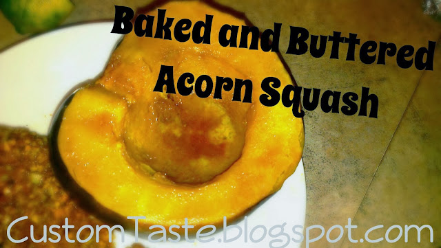Baked and Buttered Acorn Squash by Custom Taste