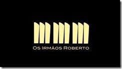 Irmãos Roberto01