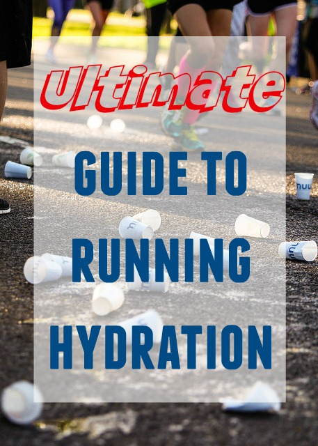 ultimate guide to running hydration - what to drink, when and how