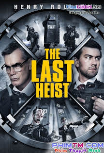 Phi Vụ Cuối Cùng - The Last Heist Tập HD 1080p Full