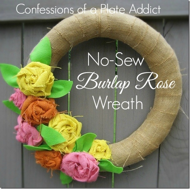 CONFESSIONS OF A PLATE ADDICT No-Sew Burlap Rose Wreath