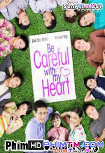 Trái Tim Bé Bỏng P3 - Be Careful With My Heart