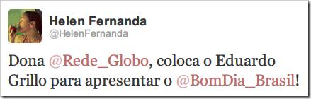 Dona @Rede_Globo, coloca o Eduardo Grillo para apresentar o @BomDia_Brasil!