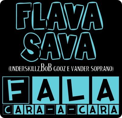 Flava Sava - Fala Cara-a-Cara