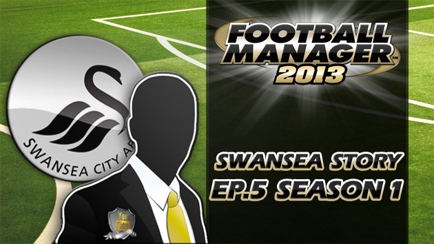 Let's Play Football Manager 2013 Swanning Along A Swansea story 5