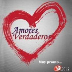 """Estreno de la telenovela """"Amores Verdaderos"""" en Setiembre"""
