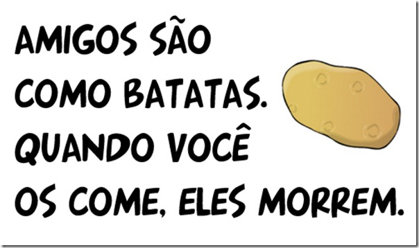 A amizade e as batatas