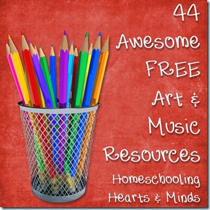 44 Awesome FREE #Homeschool Resources for #Art & #Music @Homeschooling Hearts & Minds