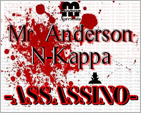 mr. a e nkappa - assassino
