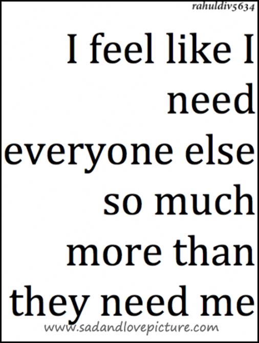 I Need Everyone Else More Than They Need Me
