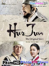 Hur Jun Chính Truyện - Hur Jun The Original Story Tập 74 75 Cuối