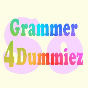 Grammer4Dummiez