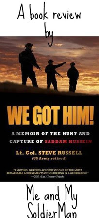 Me and My SoldierMan: Book Review: We Got Him: A Memoir of the Hunt and Capture of Saddam Hussein http://www.meandmysoldierman.com