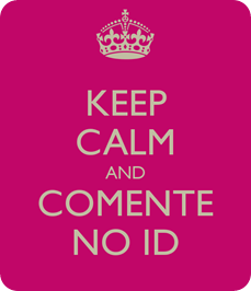keep-calm-and-comente-no-id