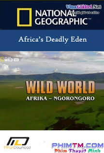 Wild World: Afrika - Ngorongoro - Africa's Deadly Eden