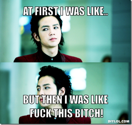 korean-drama-derp-meme-generator-at-first-i-was-like-but-then-i-was-like-fuck-this-bitch-c827c9