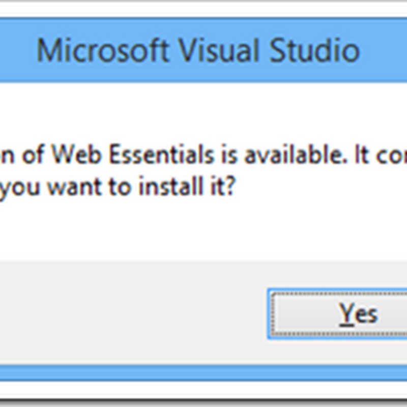 Using Web Essentials 2013? Just say Yes (to the update) - Update it before you apply VS 2013.3...