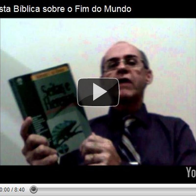 Resposta Bíblica sobre o Fim do Mundo (Vídeo)