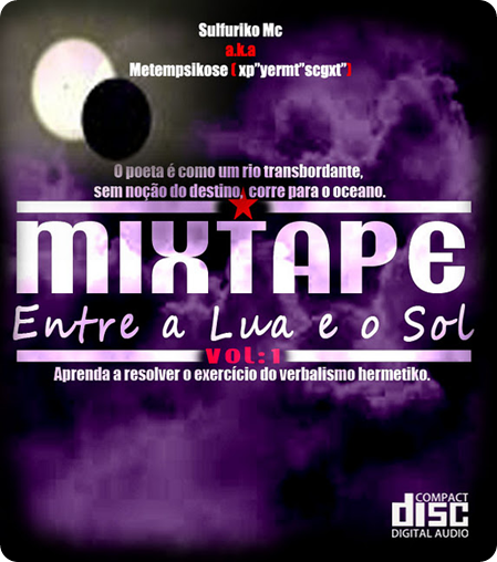 "Sulfuriko Mc – Mixtape ""Entre a Lua e o Sol Vol.1