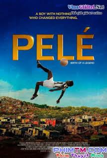 Huyền Thoại Bóng Đá Pelé - Pelé: Birth of a Legend