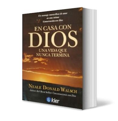 EN CASA CON DIOS, Neale Donald Walsch [ Libro ] – Una vida que nunca termina. Un mensaje maravilloso de amor en una última conversación con Dios