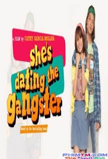 Hẹn Hò Cùng Xã Hội Đen - She's Dating the Gangster
