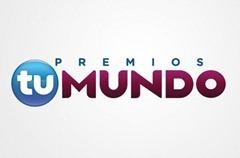 """Lista de nominados de Premios """"Tu Mundo"""" 2013"""