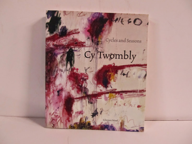 Cy Twombly: Cycles and Seasons Book 