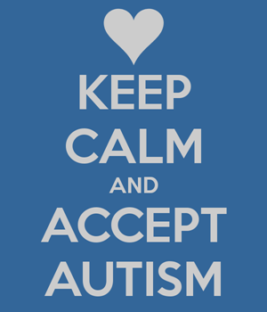 KEEP CALM AND ACCEPT AUTISM