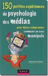 150 expériences de psychologie des média pour mieux comprendre comment on vous manipule.