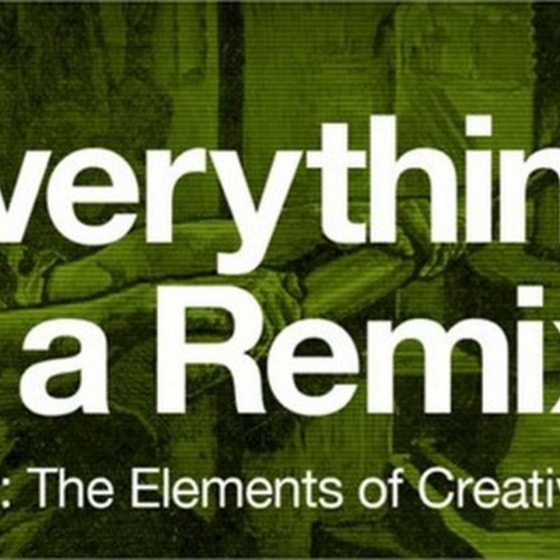 Todo es un remix: Elementos de la creatividad