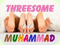 Threesome à la Muhammad