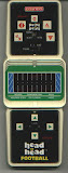 THe 1970s Coleco 2 player hand-held game Head-to-Head Football. Think of it as a red LED, horizontal, glorified version of Pong. Mine still works!