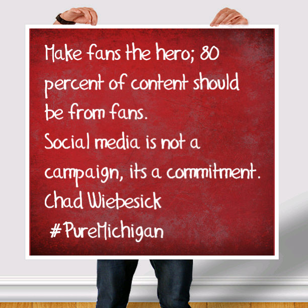 Make-fans-the-hero-on-social-media-quote-pure-michigan