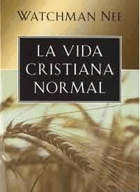 La Vida Cristiana Normal, Watchman Nee