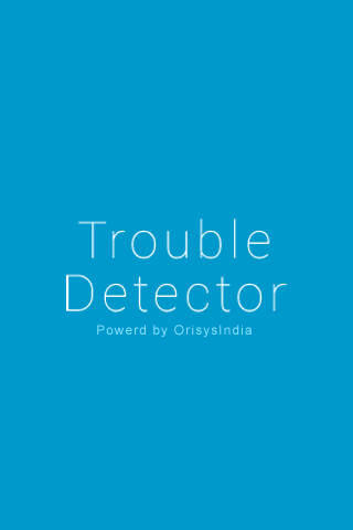 Trouble Detector